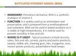 butylated hydroxy anisol bha