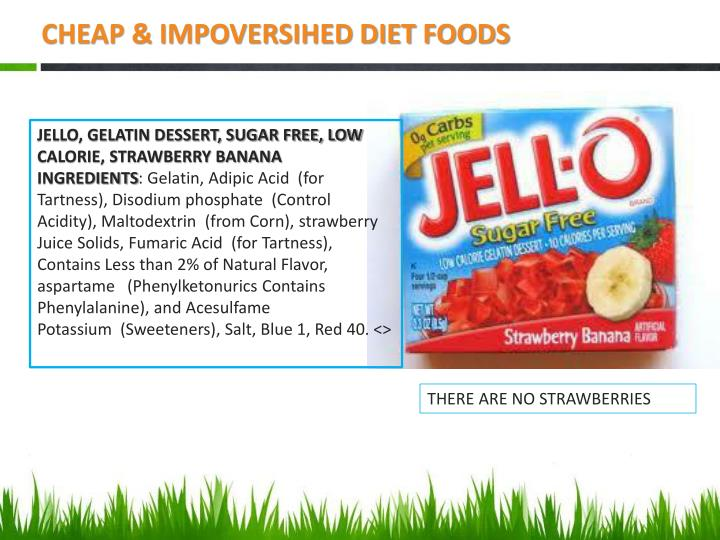 CHEAP & IMPOVERSIHED DIET FOODS