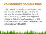 consequence of cheap food