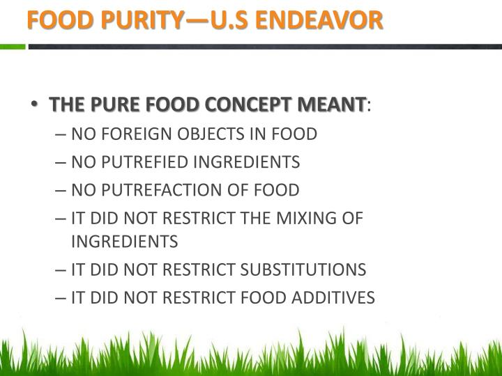 FOOD PURITY—U.S ENDEAVOR