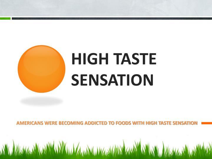 HIGH TASTE SENSATION