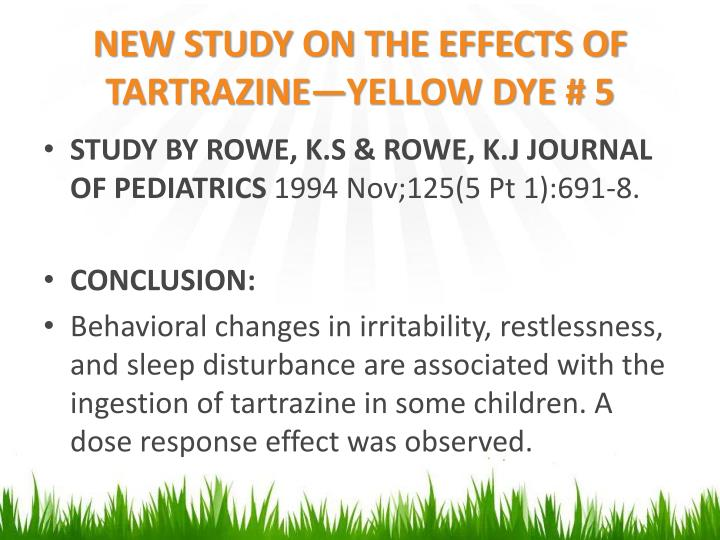 NEW STUDY ON THE EFFECTS OF TARTRAZINE—YELLOW DYE # 5