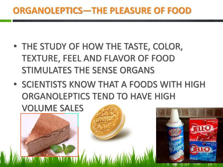 ORGANOLEPTICS—THE PLEASURE OF FOOD