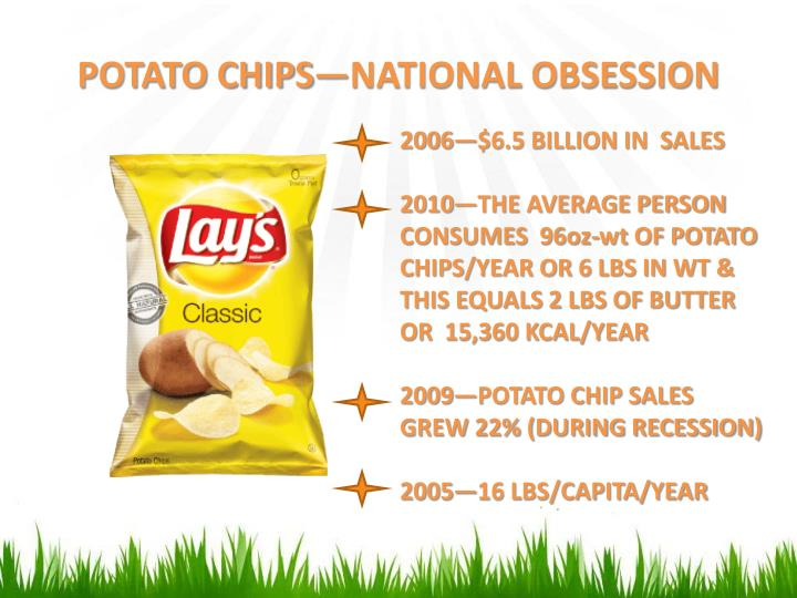 POTATO CHIPS—NATIONAL OBSESSION