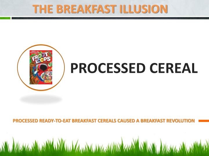 THE BREAKFAST ILLUSION