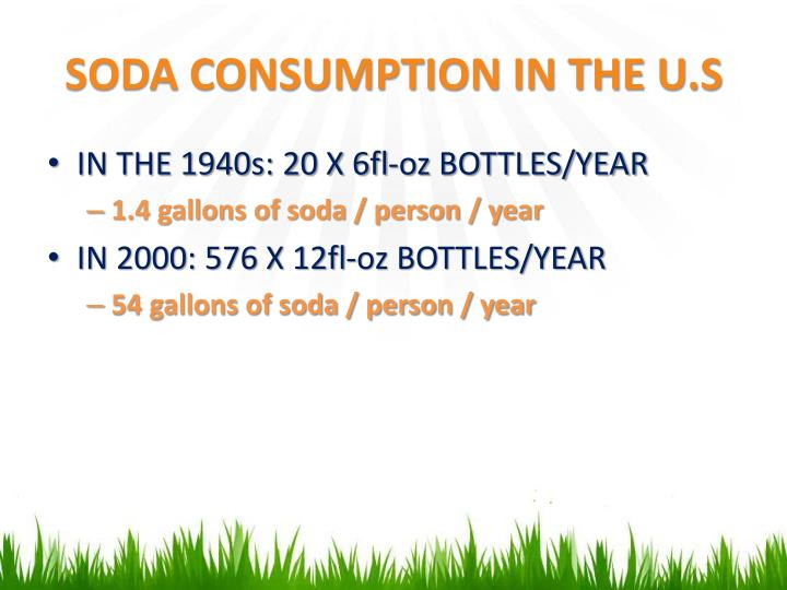 SODA CONSUMPTION IN THE U.S