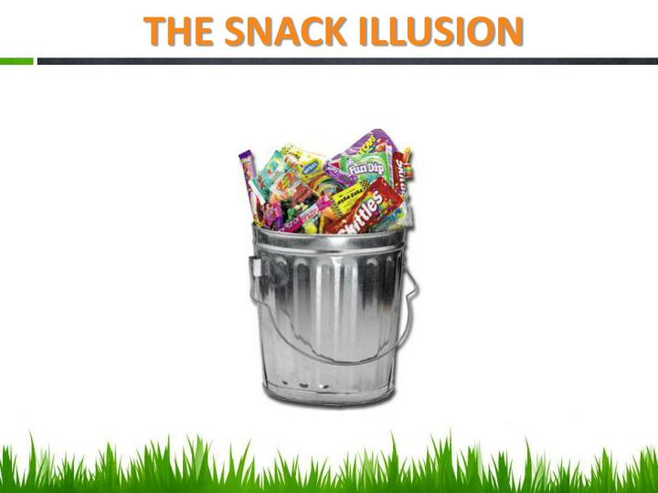 THE SNACK ILLUSION