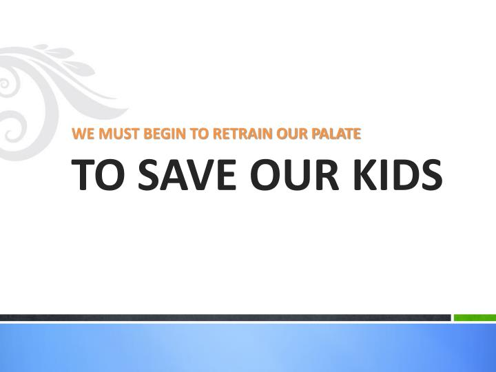 TO SAVE OUR KIDS