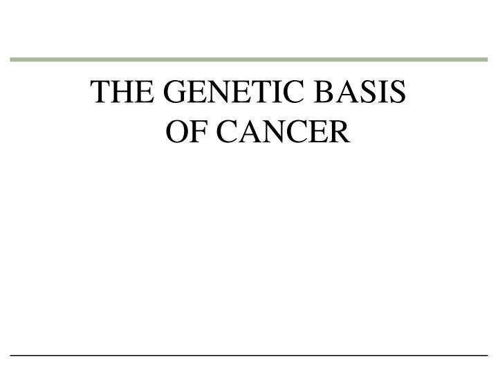 THE GENETIC BASIS