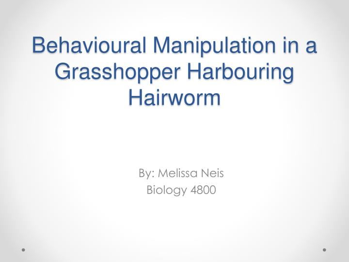 behavioural manipulation in a grasshopper harbouring hairworm