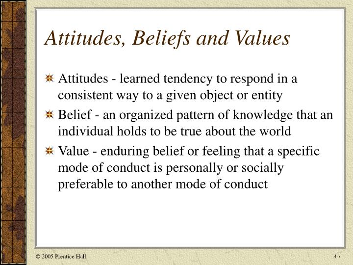 values and attitudes One of the underlying assumptions about the link between attitudes and behavior is that of consistency this means that we often or usually expect the behavior of a.