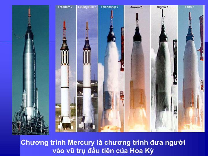 Chng trnh Mercury l chng trnh a ngi vo v tr u tin ca Hoa K