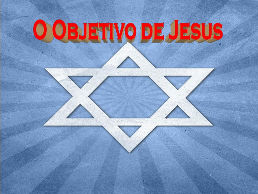 O Objetivo de Jesus