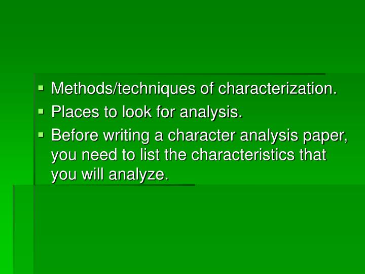 Methods/techniques of characterization.