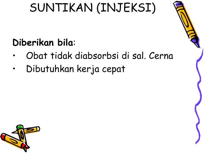 SUNTIKAN (INJEKSI)