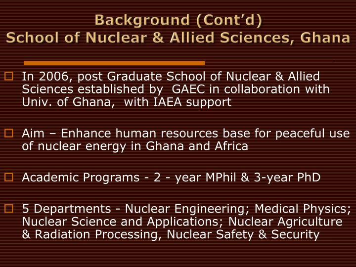 Background cont d school of nuclear allied sciences ghana