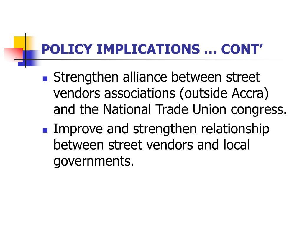POLICY IMPLICATIONS … CONT'