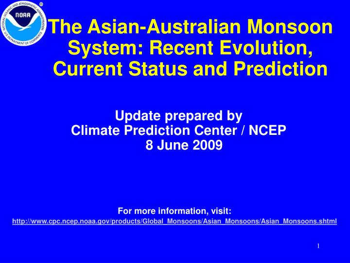 The asian australian monsoon system recent evolution current status and prediction