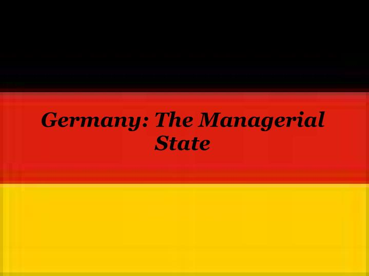 Germany: The Managerial State