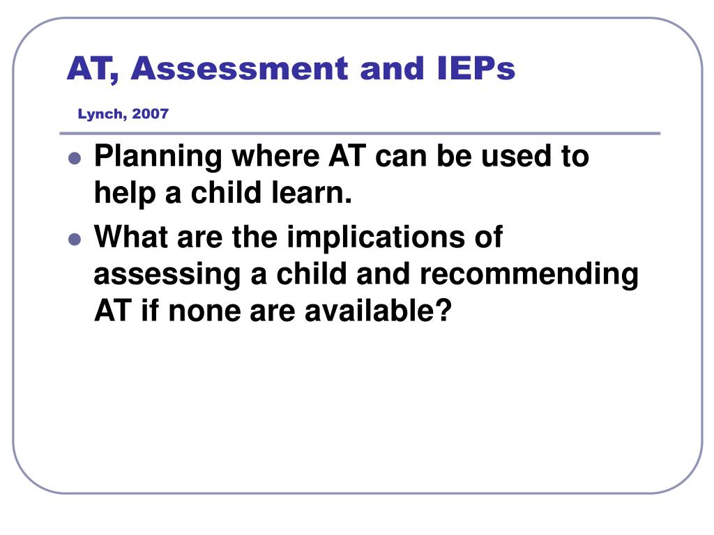AT, Assessment and IEPs