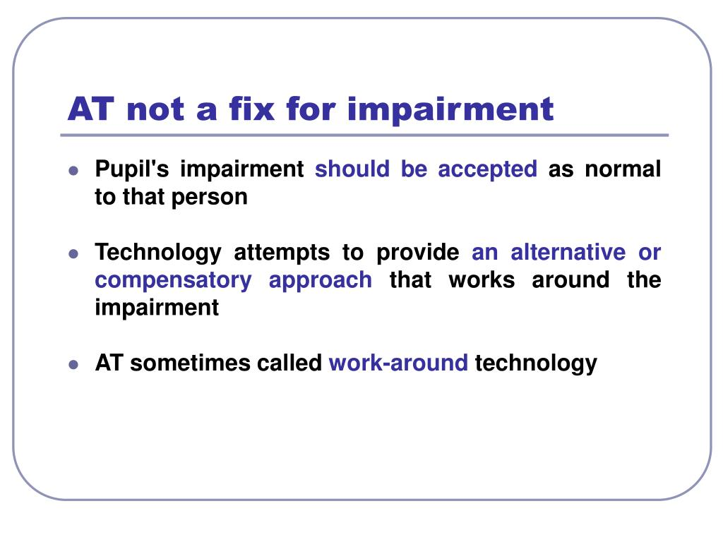 AT not a fix for impairment