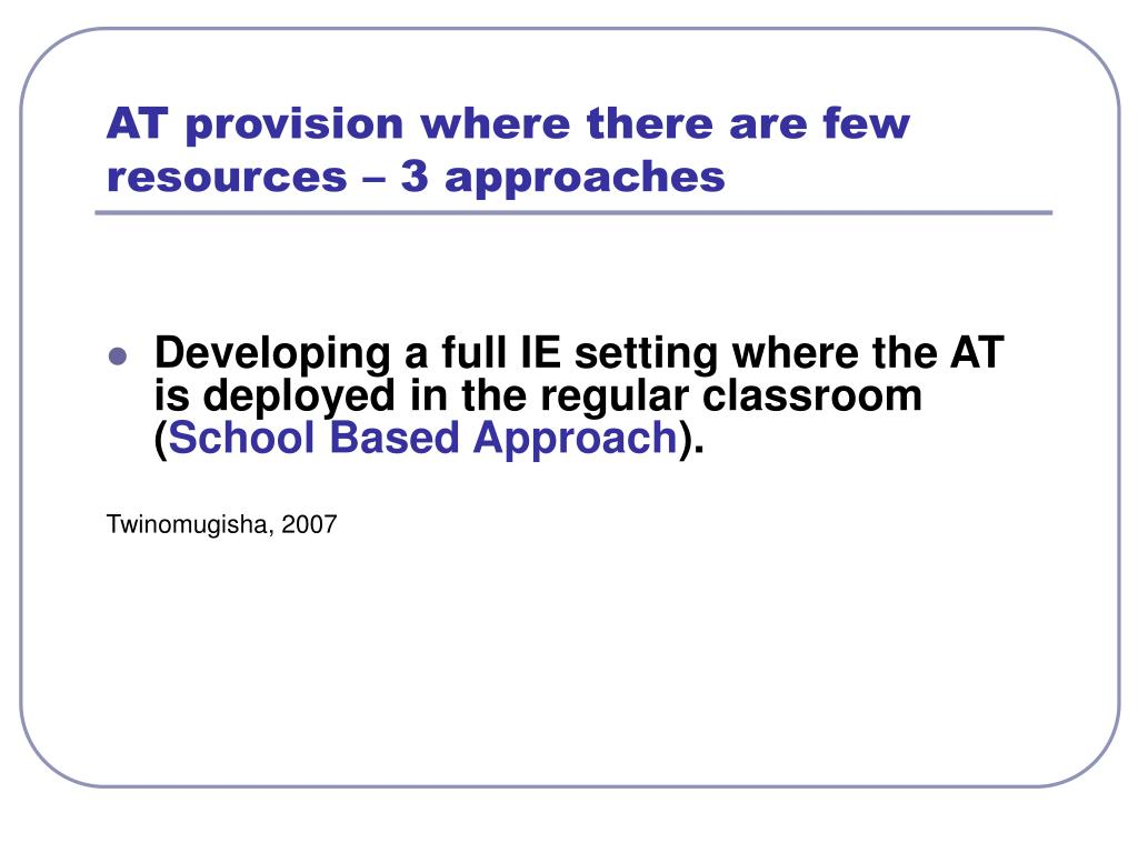 AT provision where there are few resources – 3 approaches
