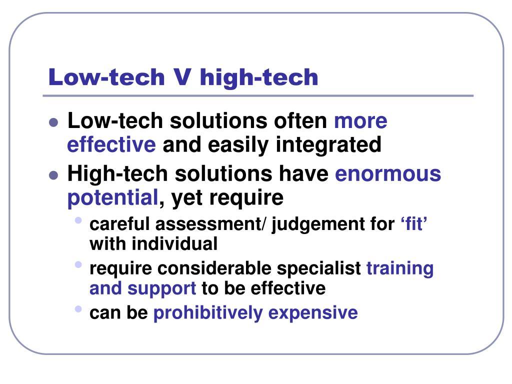 Low-tech V high-tech