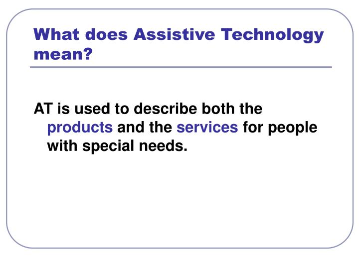 What does assistive technology mean