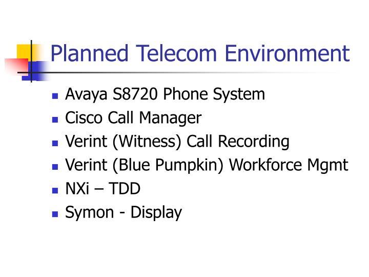 Planned Telecom Environment