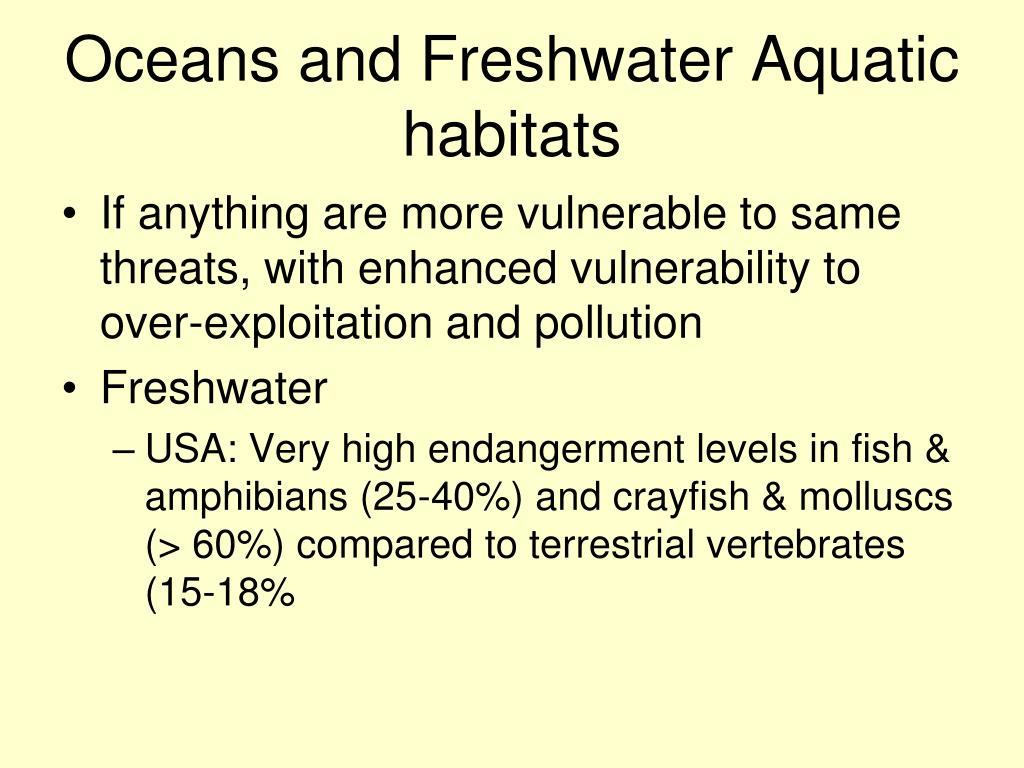 Oceans and Freshwater Aquatic habitats
