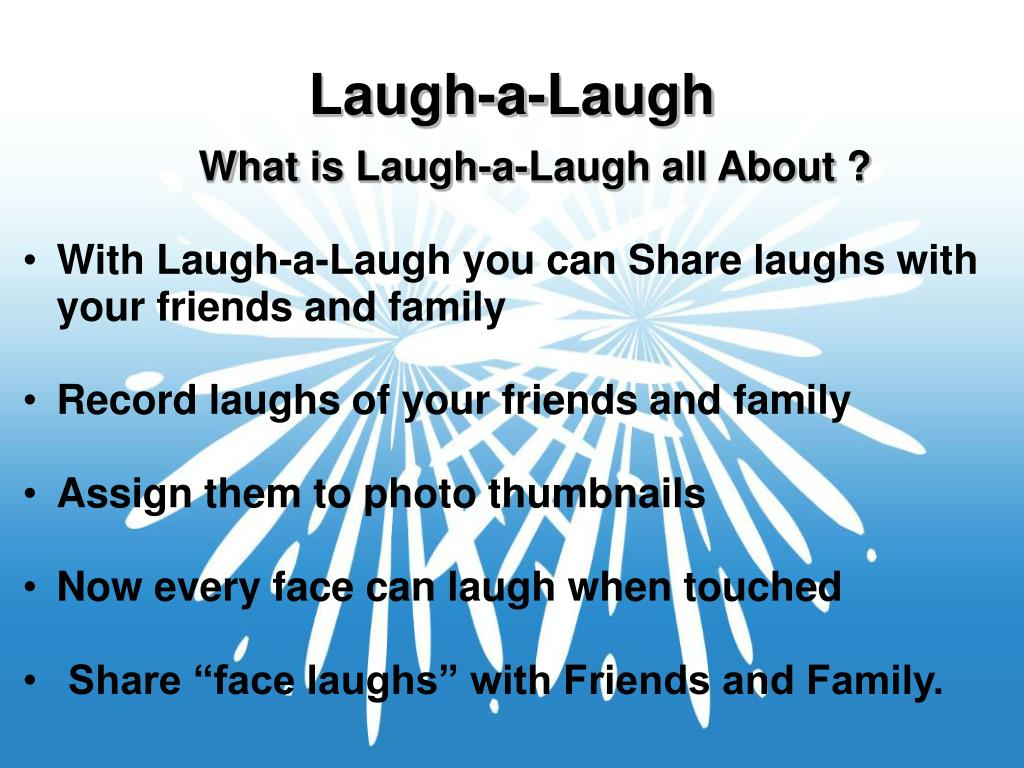 What is Laugh-a-Laugh all About ?