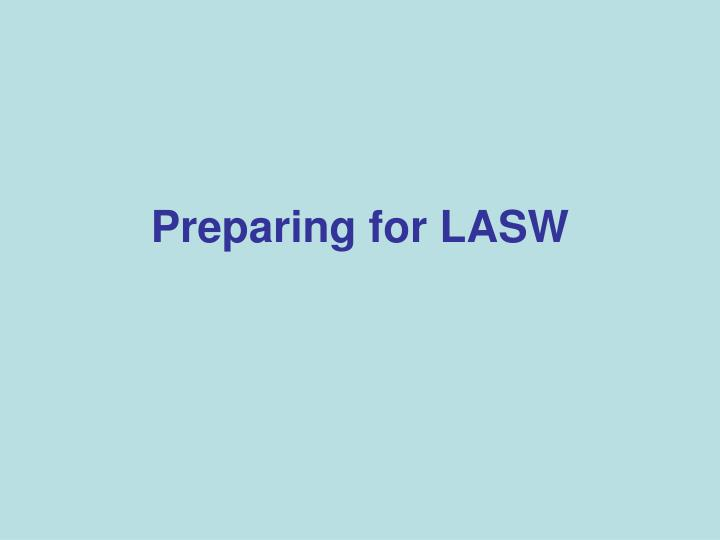 Preparing for LASW