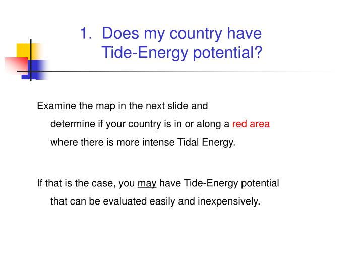 1 does my country have tide energy potential l.jpg