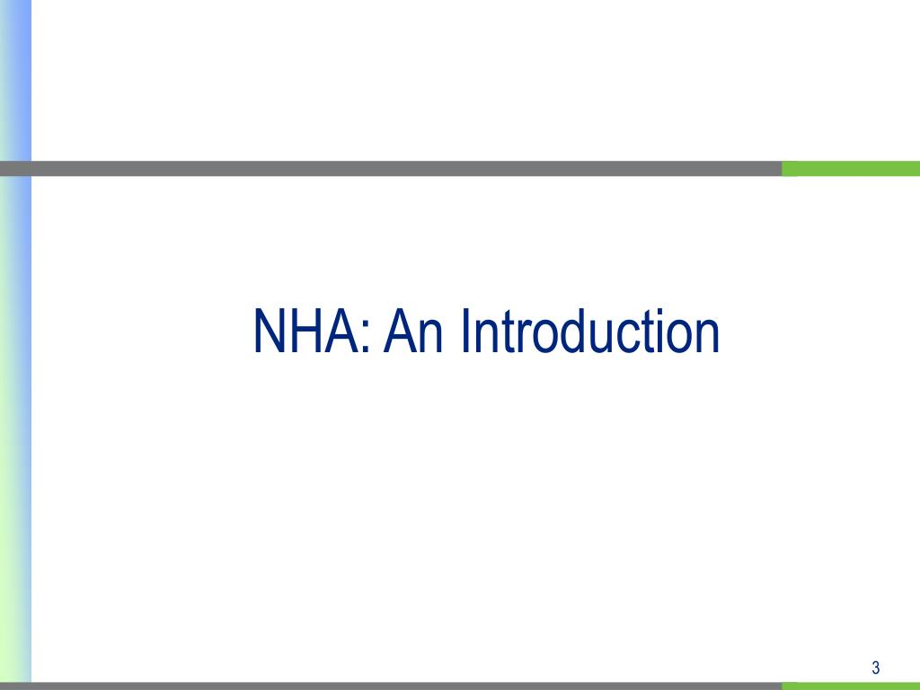 NHA: An Introduction