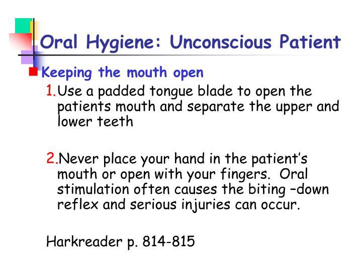 Oral Hygiene: Unconscious Patient