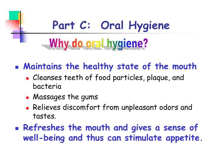 Part C:  Oral Hygiene