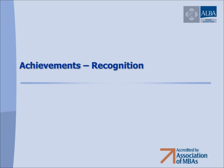 Achievements – Recognition