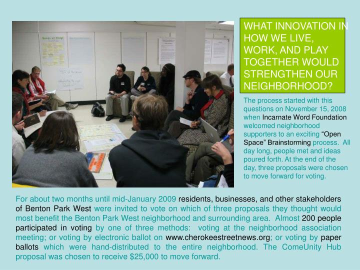 WHAT INNOVATION IN HOW WE LIVE, WORK, AND PLAY TOGETHER WOULD STRENGTHEN OUR NEIGHBORHOOD?