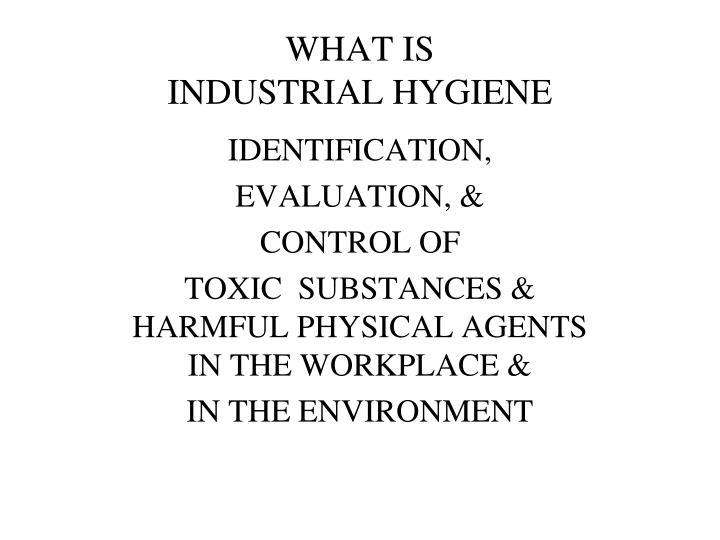 What is industrial hygiene
