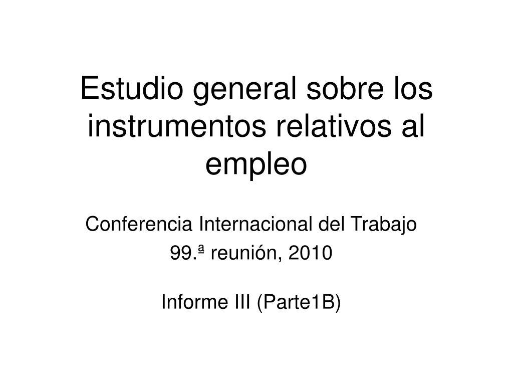 Estudio general sobre los instrumentos relativos al empleo