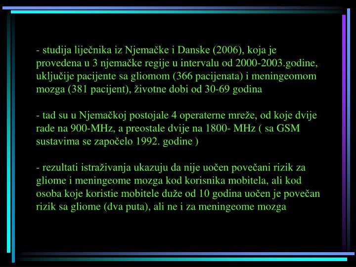 - studija liječnika iz Njemačke i Danske (2006),