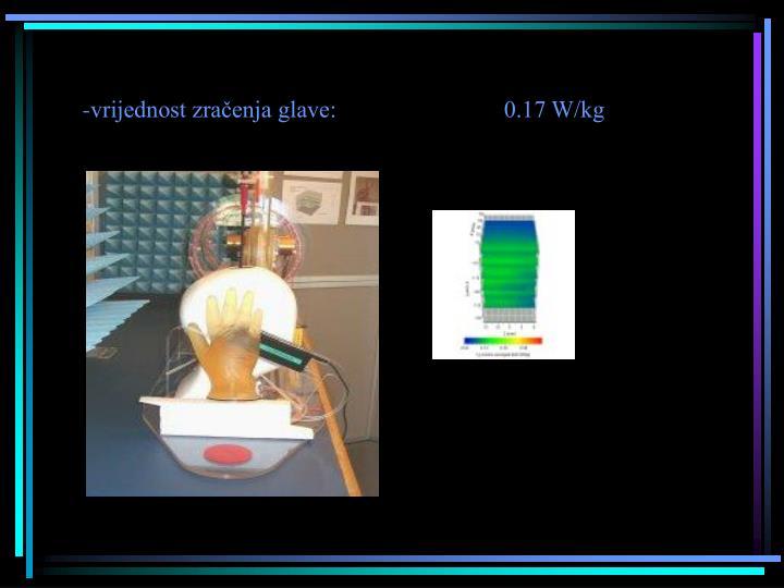 -vrijednost zračenja glave:                            0.17 W/kg
