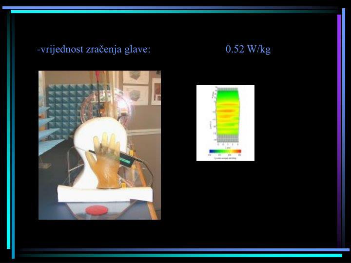-vrijednost zračenja glave:                            0.52 W/kg