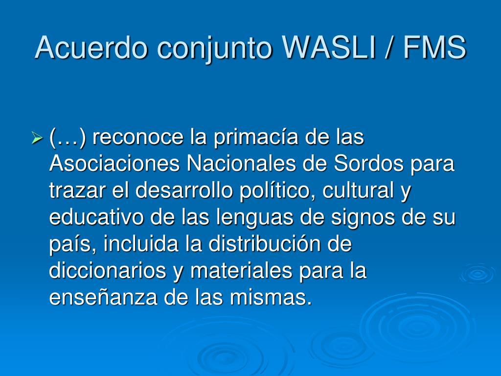 Acuerdo conjunto WASLI / FMS
