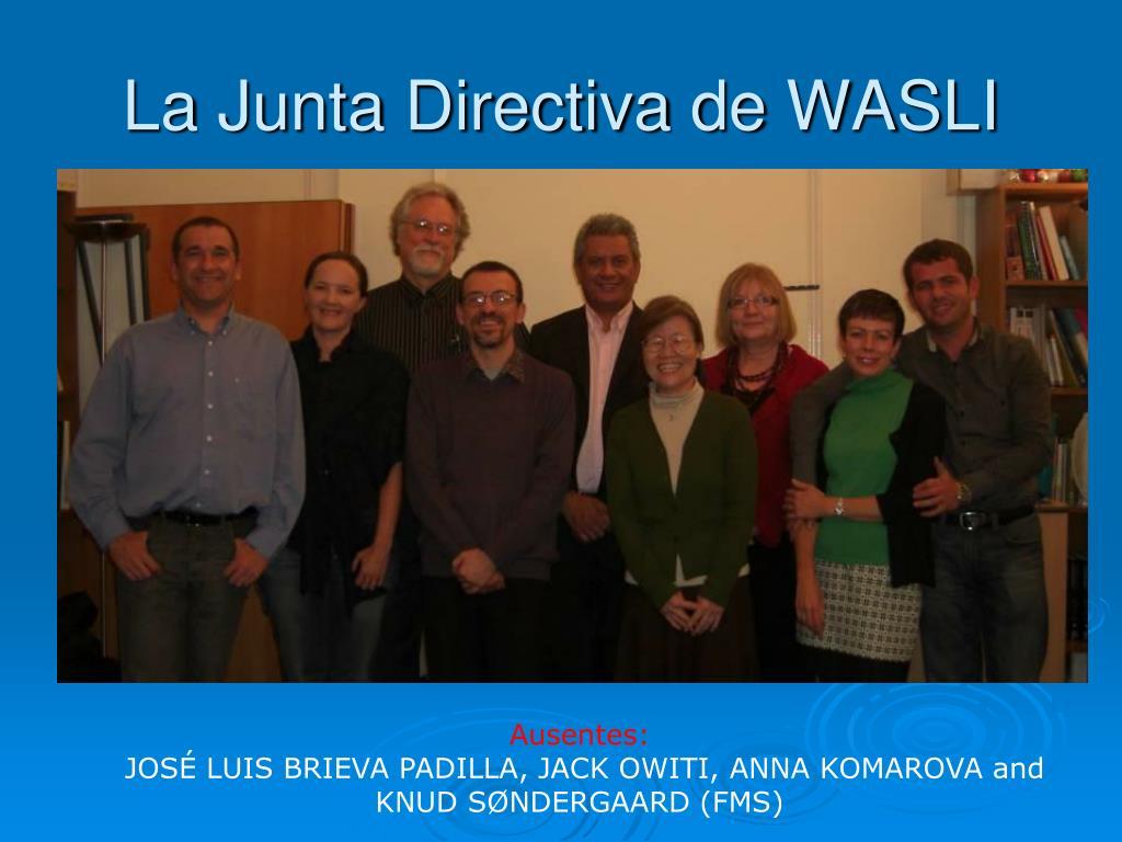 La Junta Directiva de WASLI