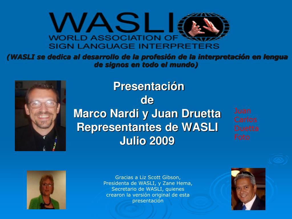 presentaci n de marco nardi y juan druetta representantes de wasli julio 2009