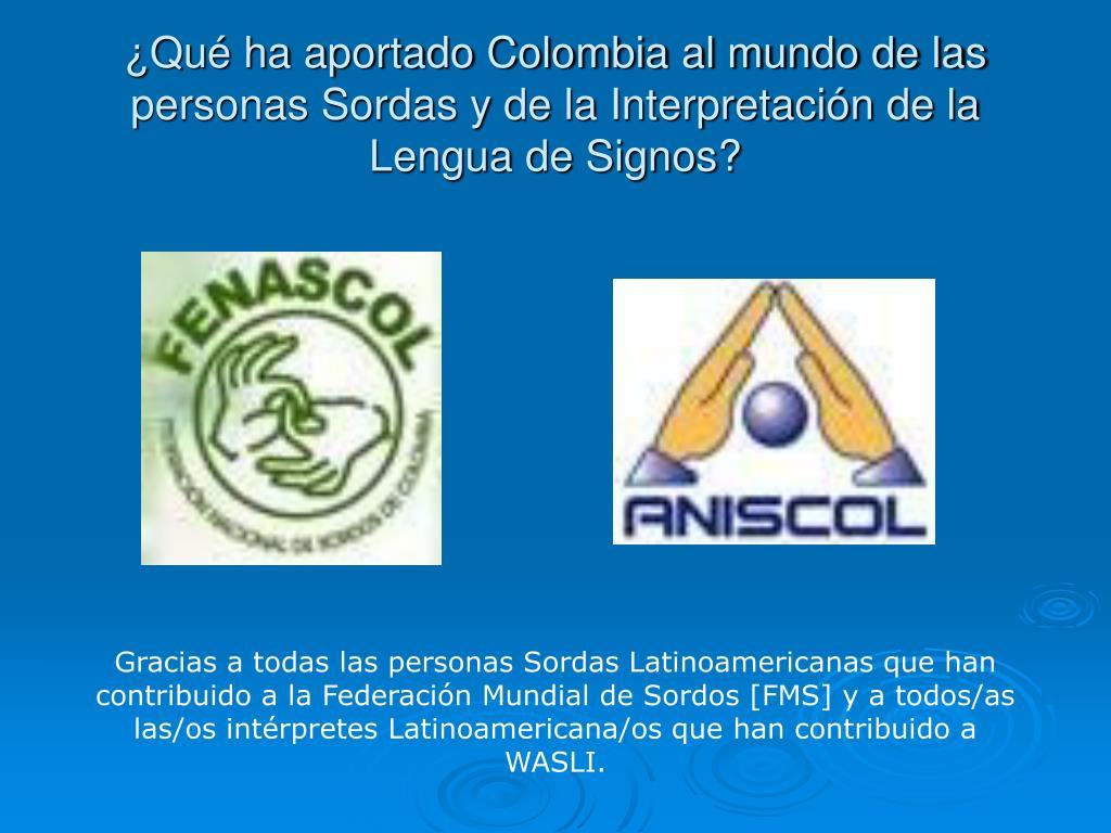 ¿Qué ha aportado Colombia al mundo de las personas Sordas y de la Interpretación de la Lengua de Signos?