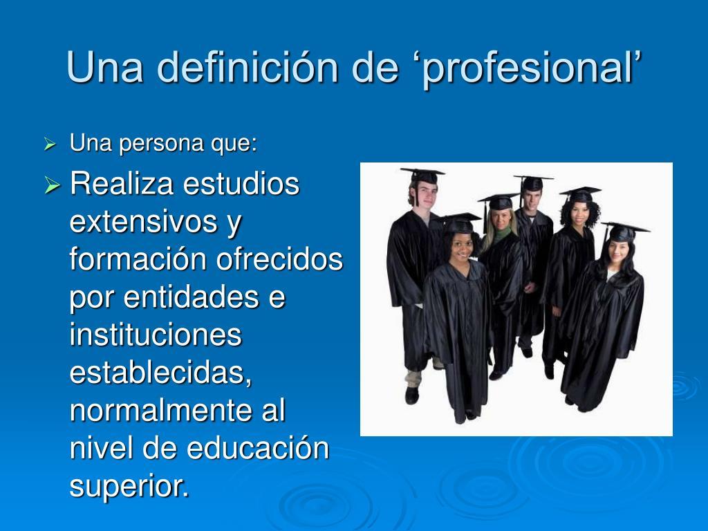 Una definición de 'profesional'