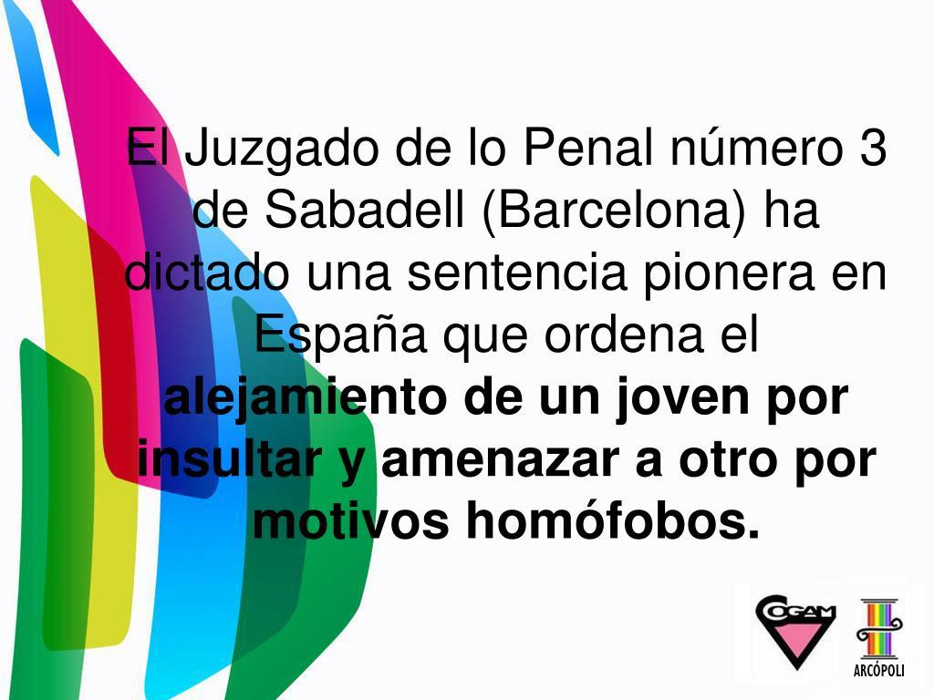 El Juzgado de lo Penal número 3 de Sabadell (Barcelona) ha dictado una sentencia pionera en España que ordena el