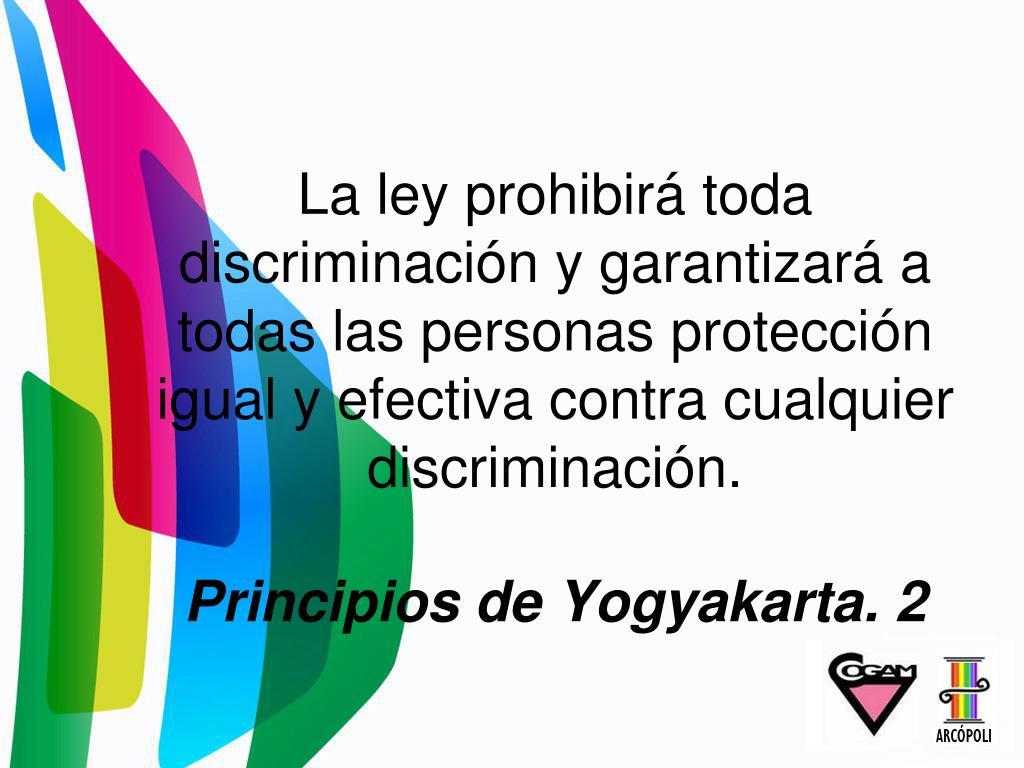 La ley prohibirá toda discriminación y garantizará a todas las personas protección igual y efectiva contra cualquier discriminación.